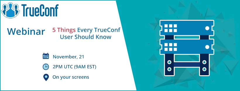 TrueConf's Webinar 5 things