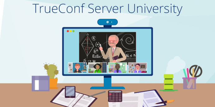 TrueConf Server University, a Free Secured Webinar Platform for Higher Education 1