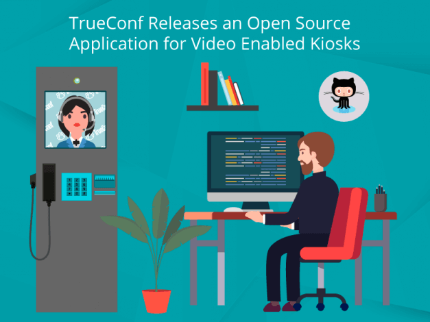 TrueConf Releases an Open Source Application for Video Enabled Kiosks 1