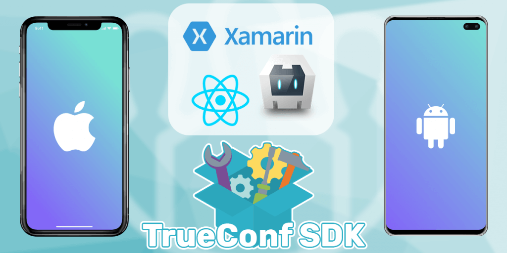 TrueConf Delivers Video Conferencing for Cordova, Xamarin and React Native Frameworks 1