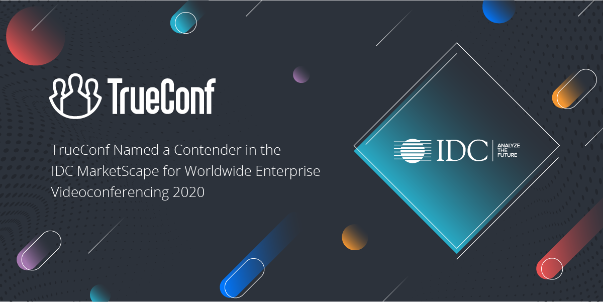 TrueConf Named a Contender in the IDC MarketScape for Worldwide Enterprise Videoconferencing 2020 1