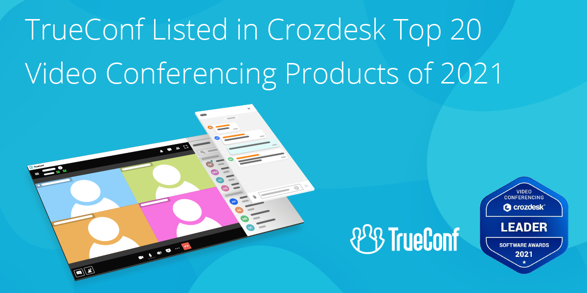 TrueConf Listed in Crozdesk Top 20 Video Conferencing Products of 2021 3